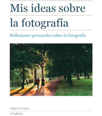 Mis ideas sobre la fotografía